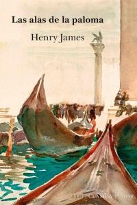 Portada del libro: Las alas de la paloma de Henry James