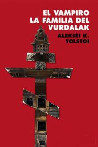 Portada del libro El vampiro - La familia del Vurdalak de Alekséi Konstantínovich Tolstói