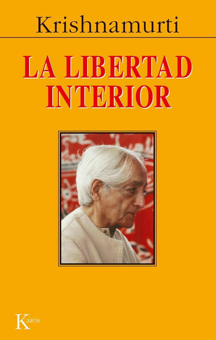 La libertad interior - Jiddu Krishnamurti - Libros